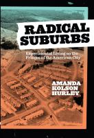 Cover image for Radical suburbs : experimental living on the fringes of the American city