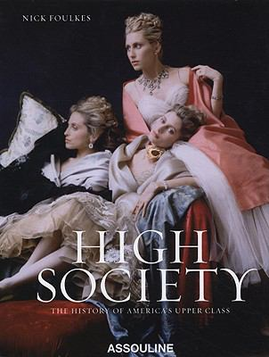 Cover image for High society : the history of America's upper class