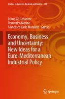 Cover image for Economy, Business and Uncertainty: New Ideas for a Euro-Mediterranean Industrial Policy