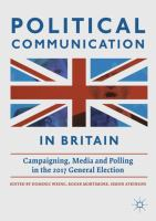 Cover image for Political Communication in Britain Campaigning, Media and Polling in the 2017 General Election
