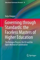 Cover image for Governing through Standards: the Faceless Masters of Higher Education The Bologna Process, the EU and the Open Method of Coordination