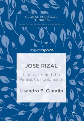 Cover image for Jose Rizal Liberalism and the Paradox of Coloniality