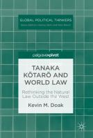 Cover image for Tanaka Kōtarō and World Law            Rethinking the Natural Law Outside the West