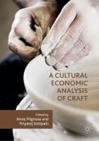 Cover image for A Cultural Economic Analysis of Craft