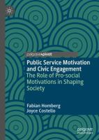 Cover image for Public Service Motivation and Civic Engagement The Role of Pro-social Motivations in Shaping Society