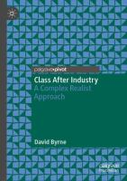 Cover image for Class After Industry A Complex Realist Approach