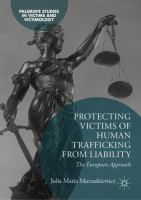 Cover image for Protecting Victims of Human Trafficking From Liability The European Approach