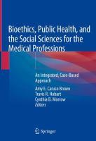 Cover image for Bioethics, Public Health, and the Social Sciences for the Medical Professions An Integrated, Case-Based Approach