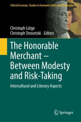 Cover image for The Honorable Merchant - Between Modesty and Risk-Taking Intercultural and Literary Aspects