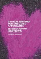 Cover image for Critical Writing for Embodied Approaches Autoethnography, Feminism and Decoloniality