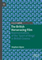 Cover image for The British Horseracing Film Representations of the 'Sport of Kings' in British Cinema