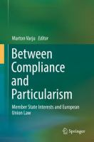 Cover image for Between Compliance and Particularism Member State Interests and European Union Law