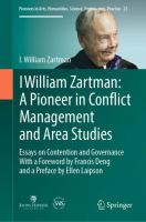 Cover image for I William Zartman: A Pioneer in Conflict Management and Area Studies Essays on Contention and Governance