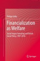 Cover image for Financialization as Welfare Social Impact Investing and British Social Policy, 1997-2016
