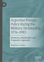 Cover image for Argentine Foreign Policy during the Military Dictatorship, 1976-1983 Between a Nationalist and Pragmatic Approach