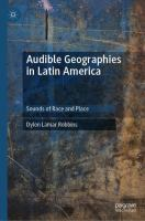 Cover image for Audible Geographies in Latin America Sounds of Race and Place