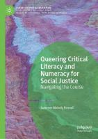 Cover image for Queering Critical Literacy and Numeracy for Social Justice Navigating the Course