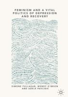 Cover image for Feminism and a Vital Politics of Depression and Recovery