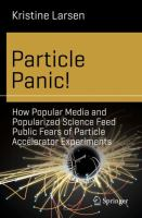 Cover image for Particle Panic!  How Popular Media and Popularized Science Feed Public Fears of Particle Accelerator Experiments