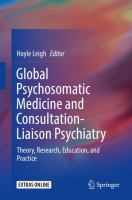 Cover image for Global Psychosomatic Medicine and Consultation-Liaison Psychiatry Theory, Research, Education, and Practice