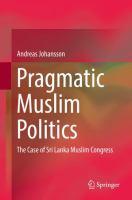 Cover image for Pragmatic Muslim Politics The Case of Sri Lanka Muslim Congress