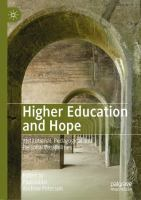 Cover image for Higher Education and Hope Institutional, Pedagogical and Personal Possibilities