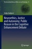 Cover image for Neuroethics, Justice and Autonomy: Public Reason in the Cognitive Enhancement Debate