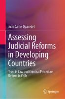 Cover image for Assessing Judicial Reforms in Developing Countries Trust in Law and Criminal Procedure Reform in Chile