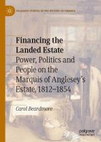 Cover image for Financing the Landed Estate Power, Politics and People on the Marquis of Anglesey's Estate, 1812-1854