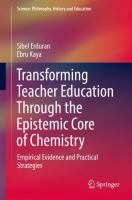 Cover image for Transforming Teacher Education Through the Epistemic Core of Chemistry Empirical Evidence and Practical Strategies