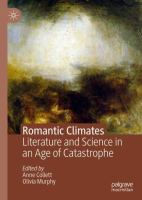 Cover image for Romantic Climates Literature and Science in an Age of Catastrophe