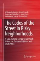 Cover image for The Codes of the Street in Risky Neighborhoods A Cross-Cultural Comparison of Youth Violence in Germany, Pakistan, and South Africa