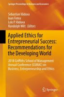 Cover image for Applied Ethics for Entrepreneurial Success: Recommendations for the Developing World 2018 Griffiths School of Management Annual Conference (GSMAC) on Business, Entrepreneurship and Ethics