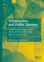 Cover image for Trivialization and Public Opinion Slogans, Substance, and Styles of Thought in the Age of Complexity