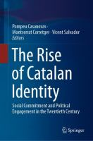 Cover image for The Rise of Catalan Identity Social Commitment and Political Engagement in the Twentieth Century