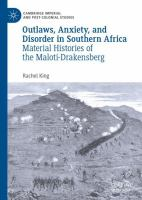 Cover image for Outlaws, Anxiety, and Disorder in Southern Africa Material Histories of the Maloti-Drakensberg