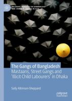Cover image for The Gangs of Bangladesh Mastaans, Street Gangs and 'Illicit Child Labourers' in Dhaka