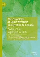 Cover image for The Chronicles of Spirit Wrestlers' Immigration to Canada God is not in Might, but in Truth