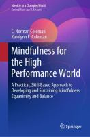 Cover image for Mindfulness for the High Performance World A Practical, Skill-Based Approach to Developing and Sustaining Mindfulness, Equanimity and Balance