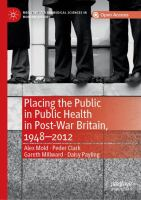 Cover image for Placing the Public in Public Health in Post-War Britain, 1948-2012