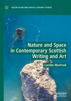 Cover image for Nature and Space in Contemporary Scottish Writing and Art