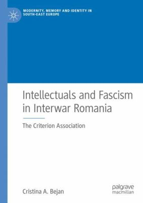 Cover image for Intellectuals and Fascism in Interwar Romania The Criterion Association