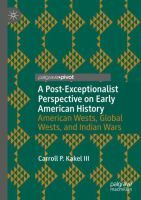 Cover image for A Post-Exceptionalist Perspective on Early American History American Wests, Global Wests, and Indian Wars