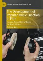 Cover image for The Development of Popular Music Function in Film From the Birth of Rock 'n' Roll to the Death of Disco