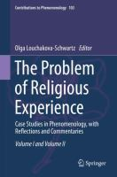 Cover image for The Problem of Religious Experience Case Studies in Phenomenology, with Reflections and Commentaries