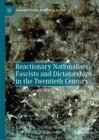 Cover image for Reactionary Nationalists, Fascists and Dictatorships in the Twentieth Century Against Democracy
