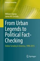 Cover image for From Urban Legends to Political Fact-Checking Online Scrutiny in America, 1990-2015