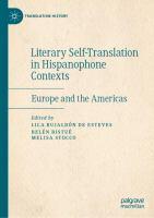 Cover image for Literary Self-Translation in Hispanophone Contexts - La autotraducción literaria en contextos de habla hispana Europe and the Americas - Europa y América