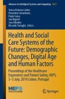 Cover image for Health and Social Care Systems of the Future: Demographic Changes, Digital Age and Human Factors Proceedings of the Healthcare Ergonomics and Patient Safety, HEPS, 3-5 July, 2019 Lisbon, Portugal