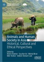 Cover image for Animals and Human Society in Asia Historical, Cultural and Ethical Perspectives